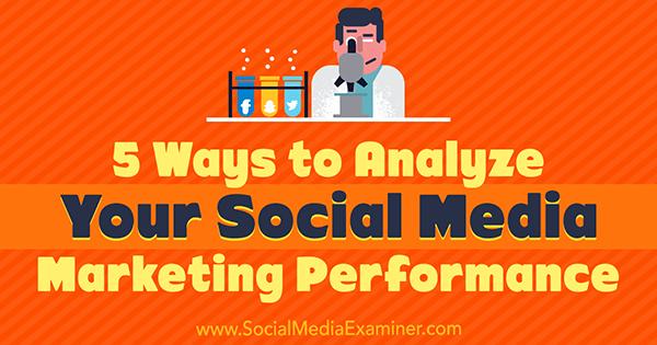 5 Ways to Analyze Your Social Media Marketing Performance