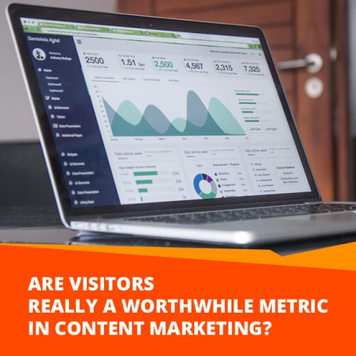 Are Visitors Really The Right Metric To Measure In Content Marketing?