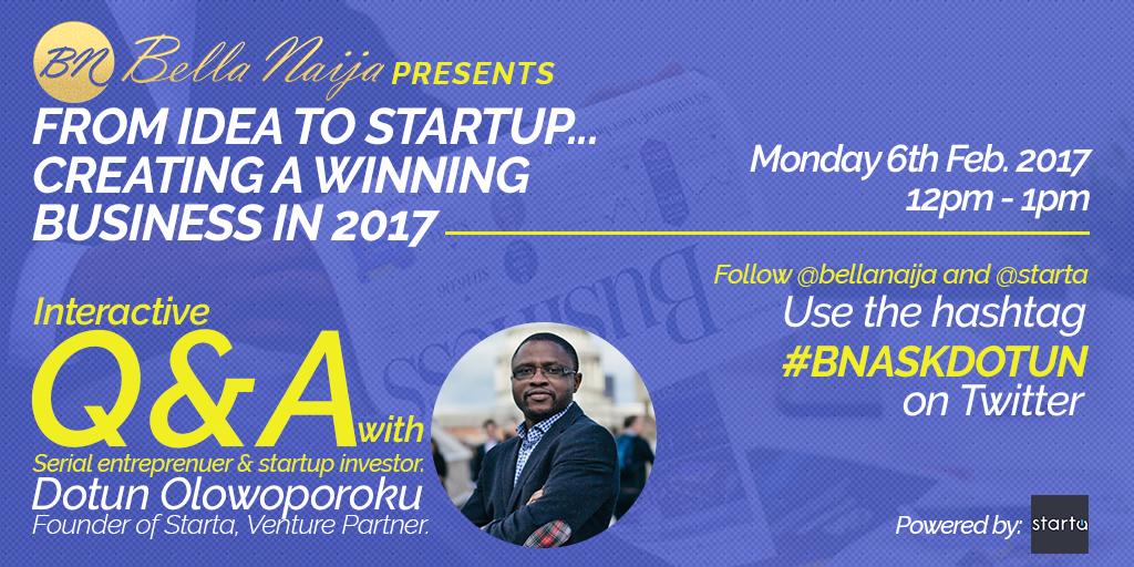 BellaNaija's 1st Interactive Session of 2017! Join BN & Serial Entrepreneur/Venture Partner Dr. Dotun Olowoporoku of Starta on Twitter at Noon Today