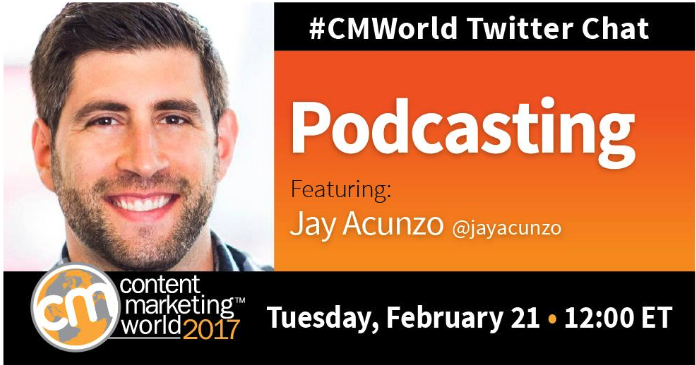 Podcasting: A #CMWorld Chat with Jay Acunzo