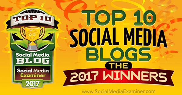 Top 10 Social Media Blogs: The 2017 Winners!