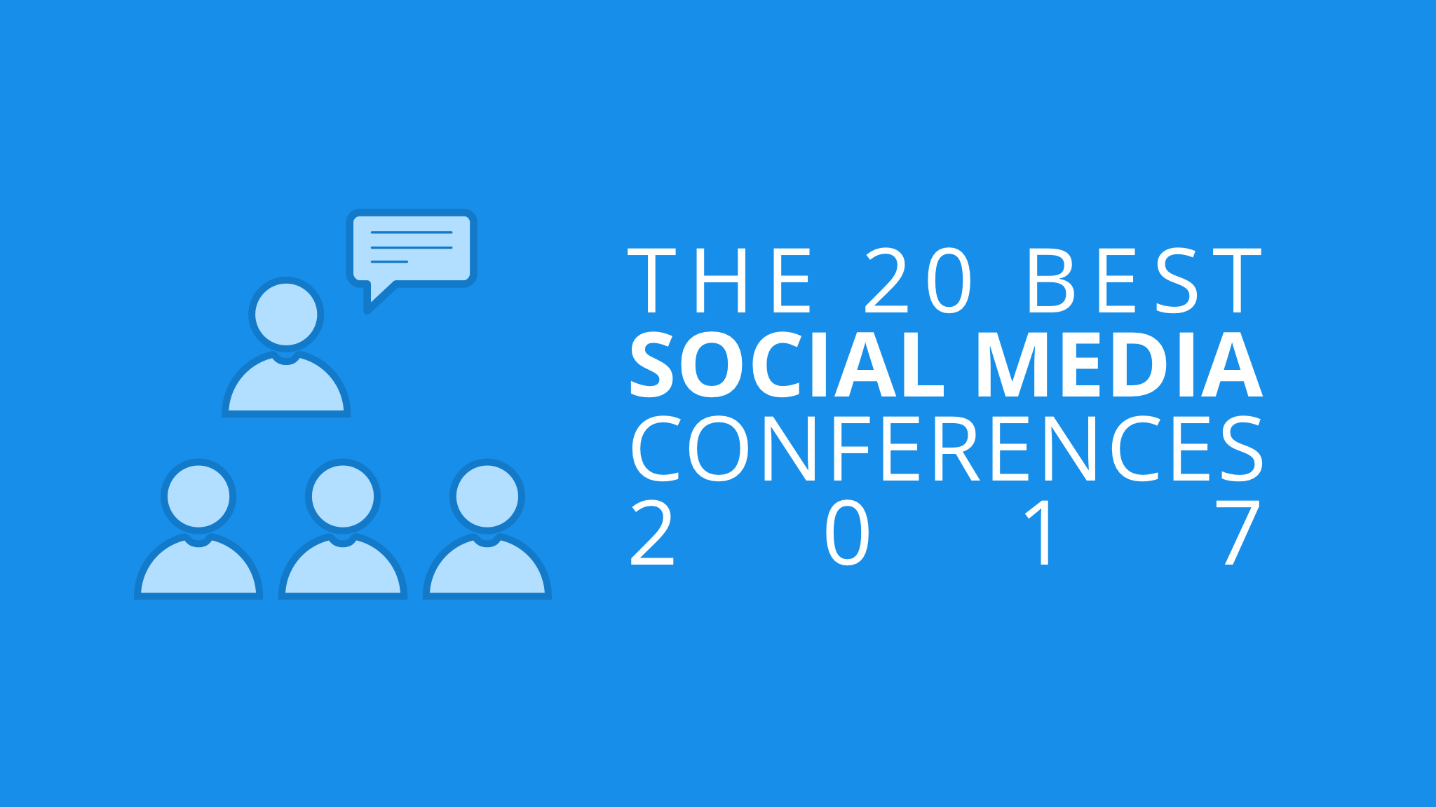 20 Must-Attend Social Media Conferences in 2017