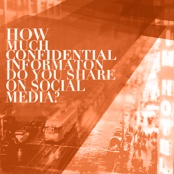How Much Confidential Info Do You Share On Social Media?
