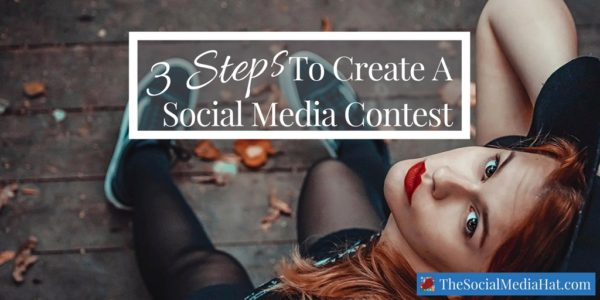 3 Steps to Creating a Social Media Contest That Drives Sales