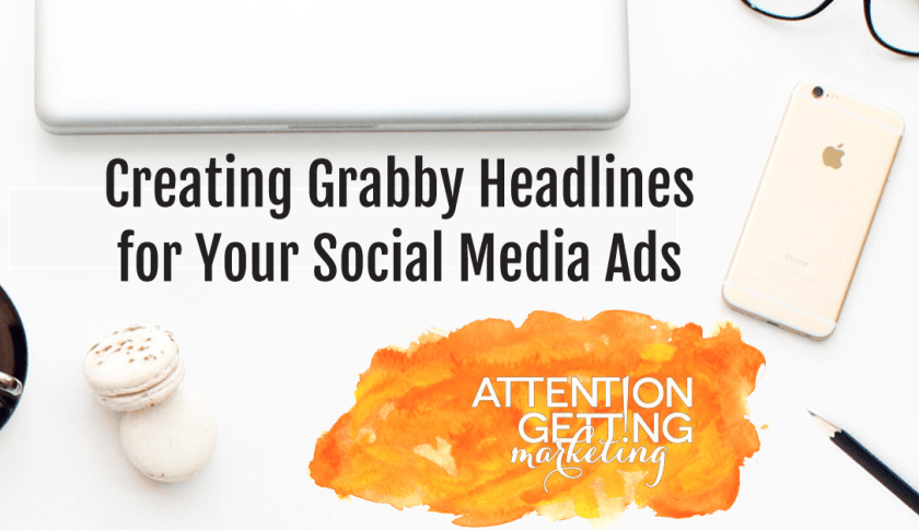 Creating Grabby Headlines for Your Social Media Ads