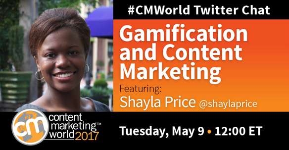 Gamification and Content Marketing: A #CMWorld Chat with Shayla Price