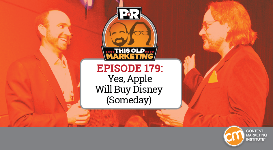 This Week in Content Marketing: Yes, Apple Will Buy Disney (Someday)