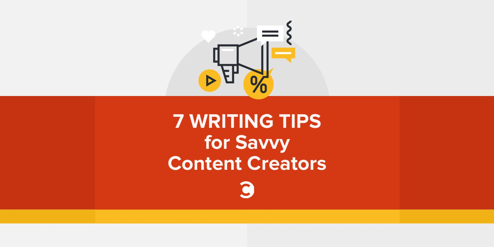 7 Writing Tips for Savvy Content Creators1