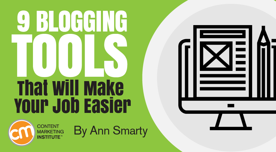 9 Blogging Tools That Will Make Your Job Easier