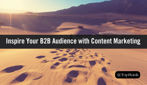 How to Inspire Your B2B Audience with Killer Content Marketing1