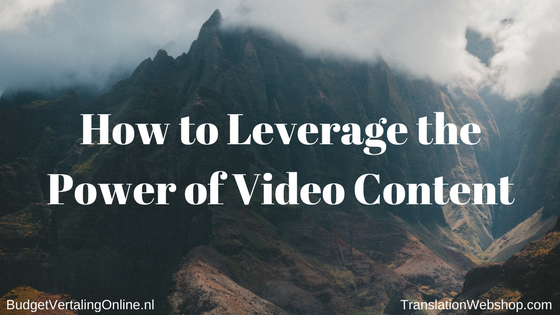 How to Leverage the Power of Video Content