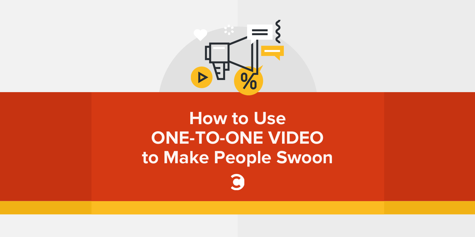 How to Use One-to-One Video to Make People Swoon