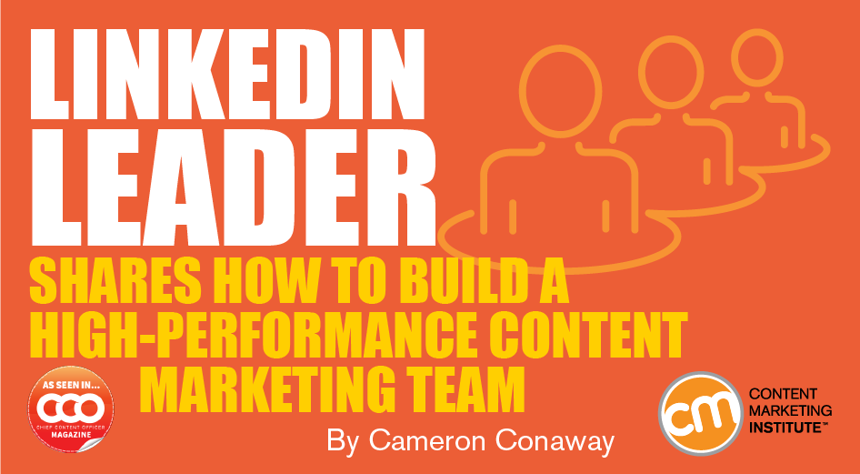 LinkedIn Leader Shares How to Build a High-Performance Content Marketing Team