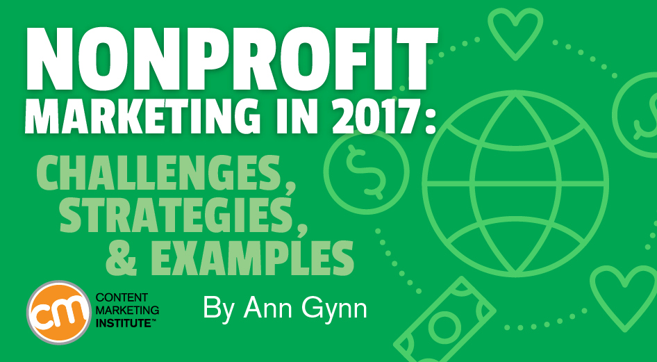 Nonprofit Marketing in 2017: Challenges, Strategies, and Examples