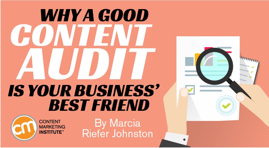 Why a Good Content Audit Is Your Business' Best Friend