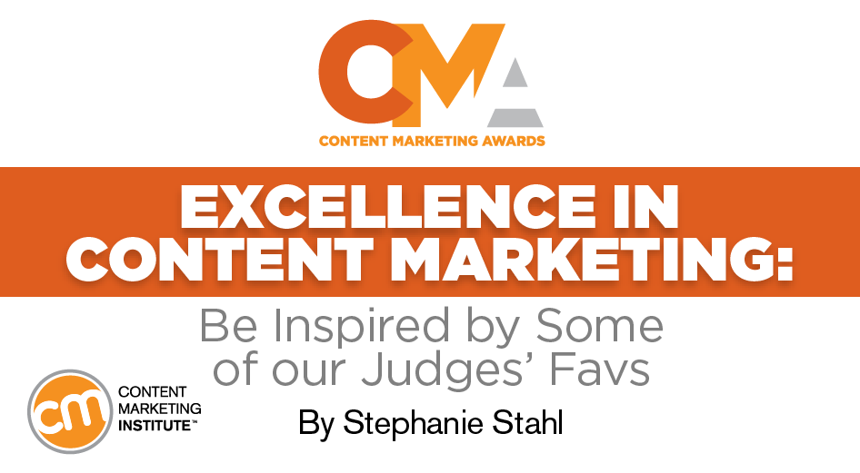 Excellence in Content Marketing: Be Inspired by Some of our Judges' Favs