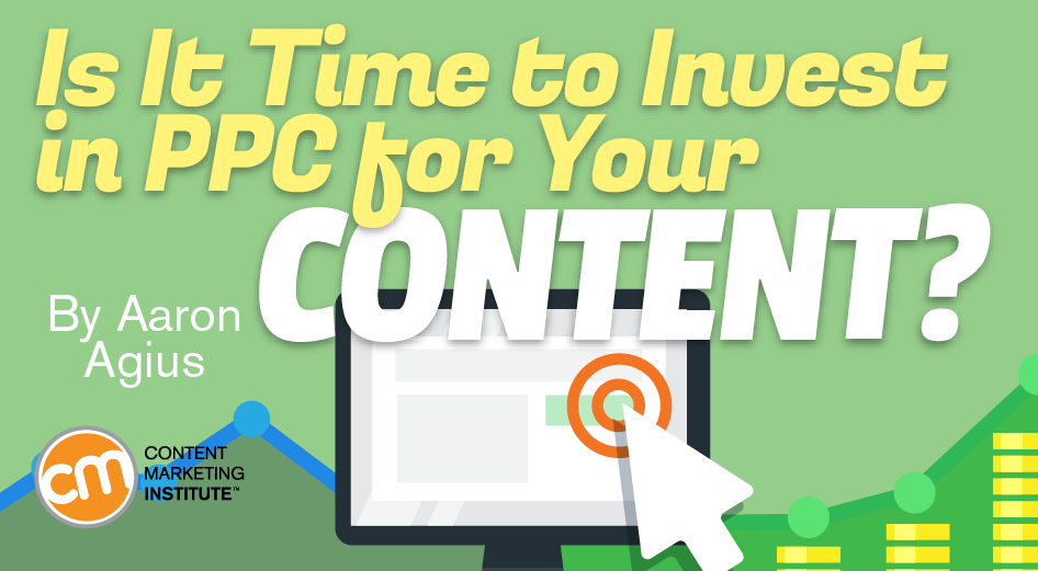 Is It Time to Invest in PPC Campaigns for Your Content?
