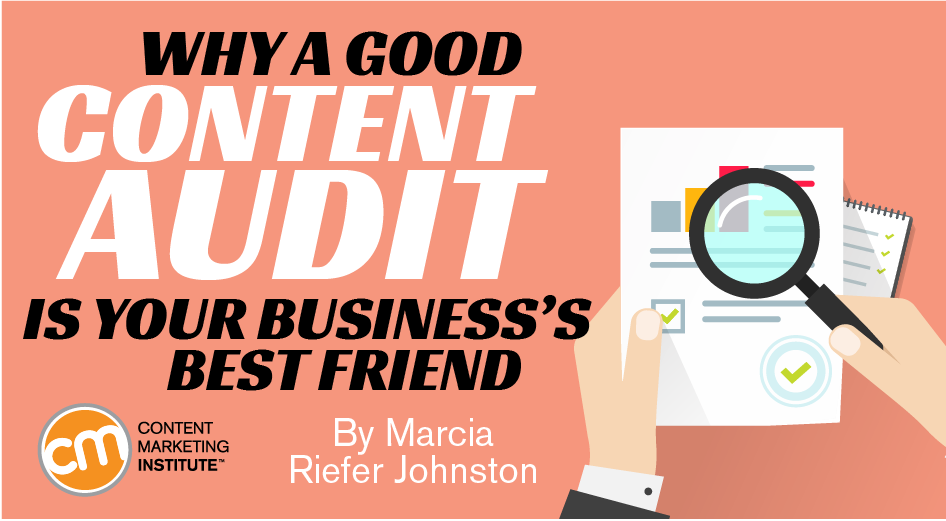 Why a Good Content Audit Is Your Business's Best Friend