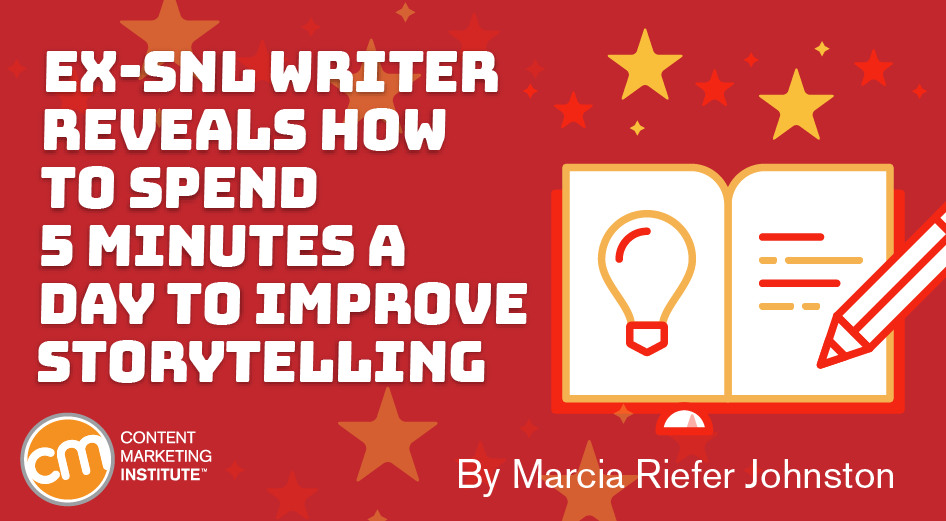 Ex-SNL Writer Reveals How to Spend 5 Minutes a Day to Improve Storytelling