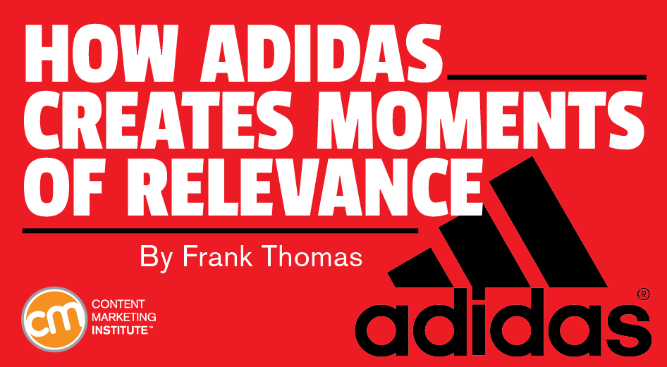 How Adidas Creates Moments of Relevance