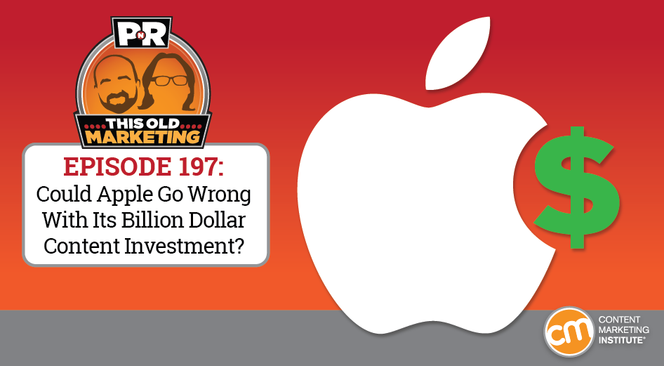 This Week in Content Marketing: Could Apple Go Wrong With Its Billion Dollar Content Investment?