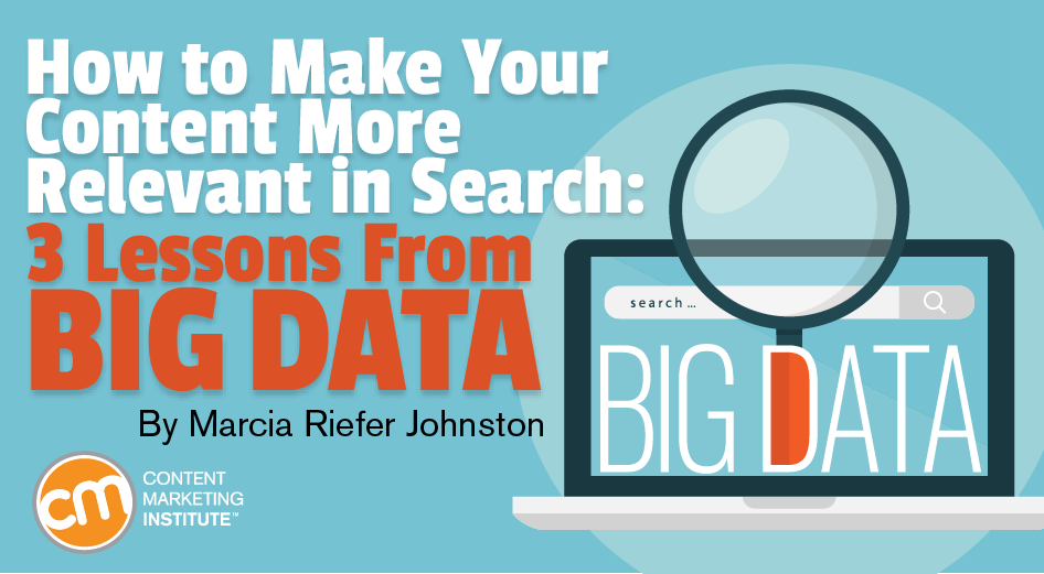 How to Make Your Content More Relevant in Search: 3 Lessons From Big Data