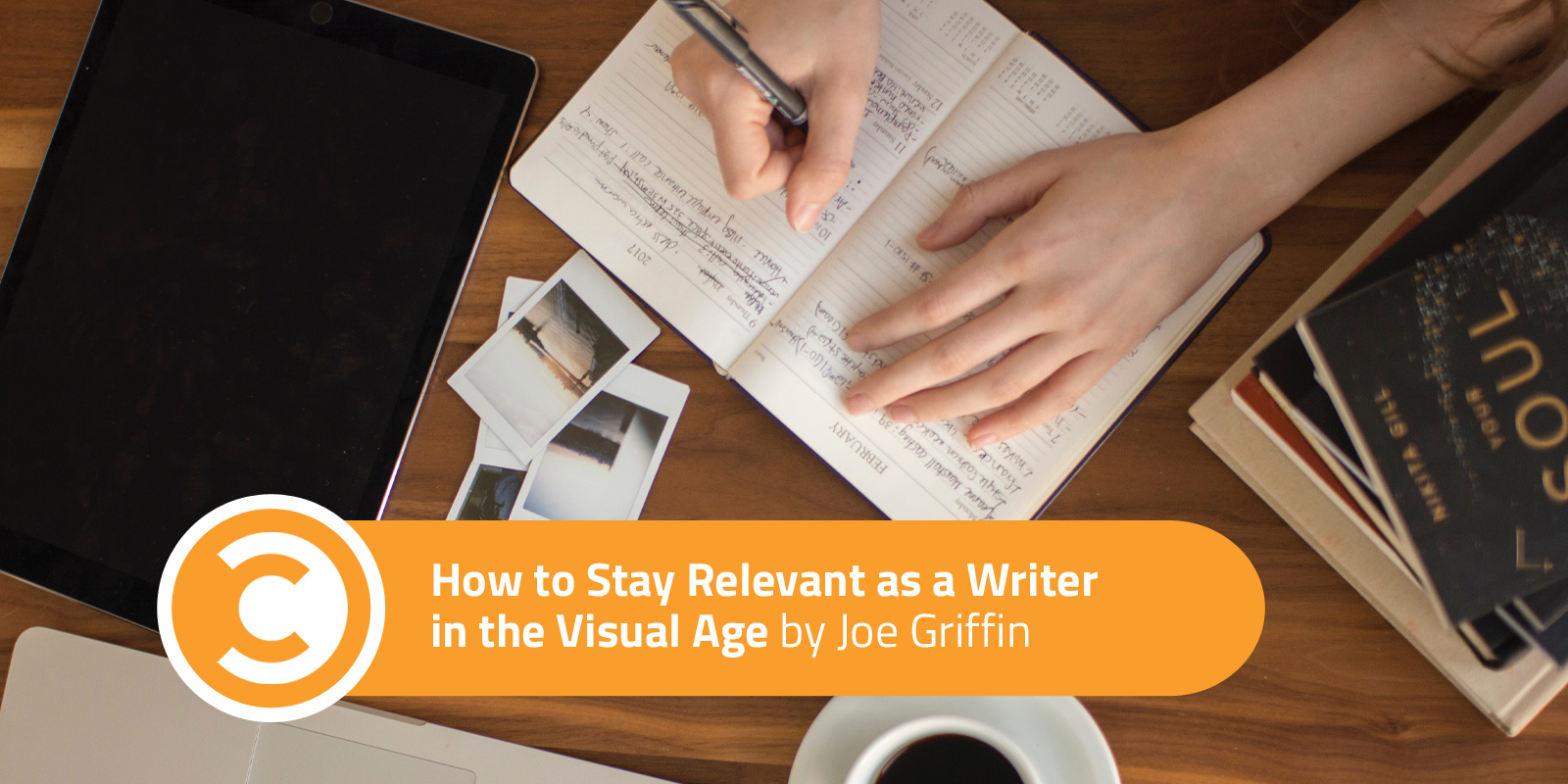 How to Stay Relevant as a Writer in the Visual Age