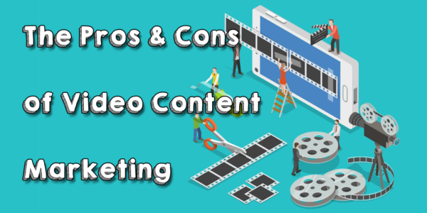 Should You 'Pivot to Video'? Pros & Cons of Video Content Marketing