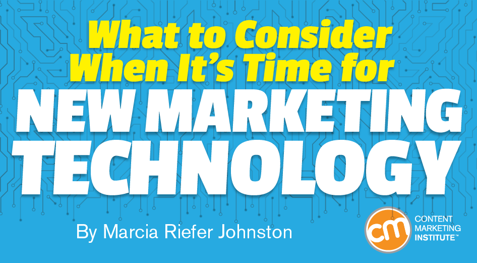 What to Consider When It's Time for New Marketing Technology