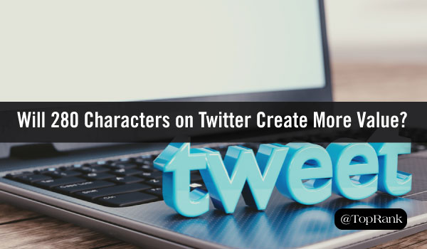 Will More Tweet Space Equal More Value for Your Twitter Audience?