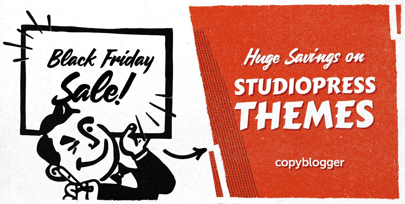 Black Friday Sale: Huge Savings on StudioPress Premium WordPress Themes (Starts Today!)