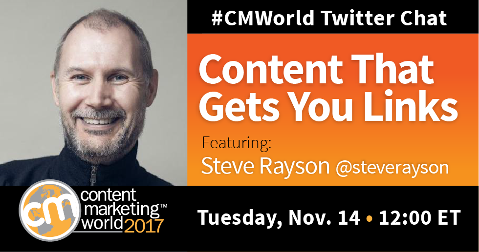 Content That Gets You Links: A #CMWorld Chat with Steve Rayson