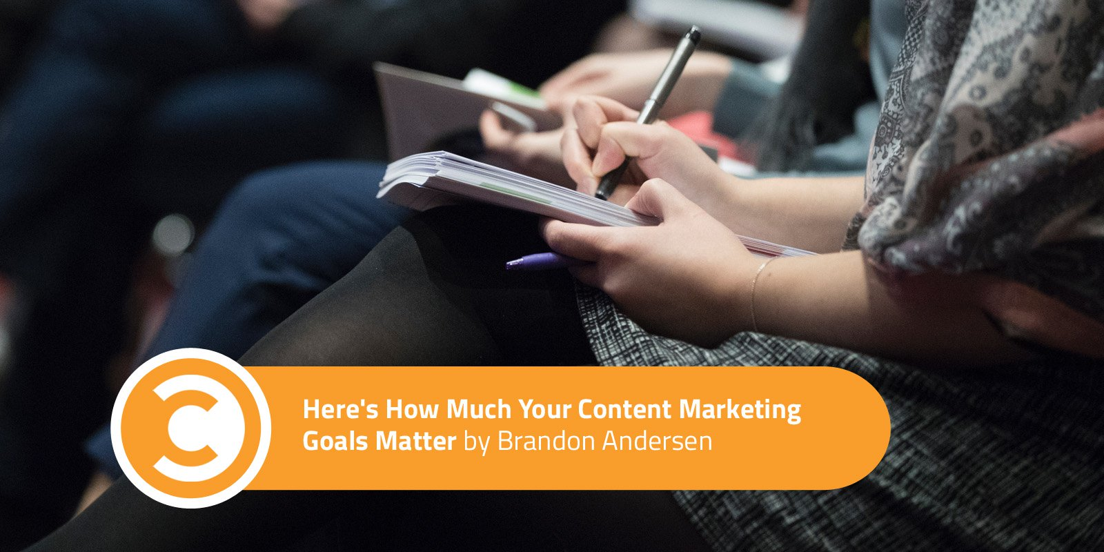 Here's How Much Your Content Marketing Goals Matter