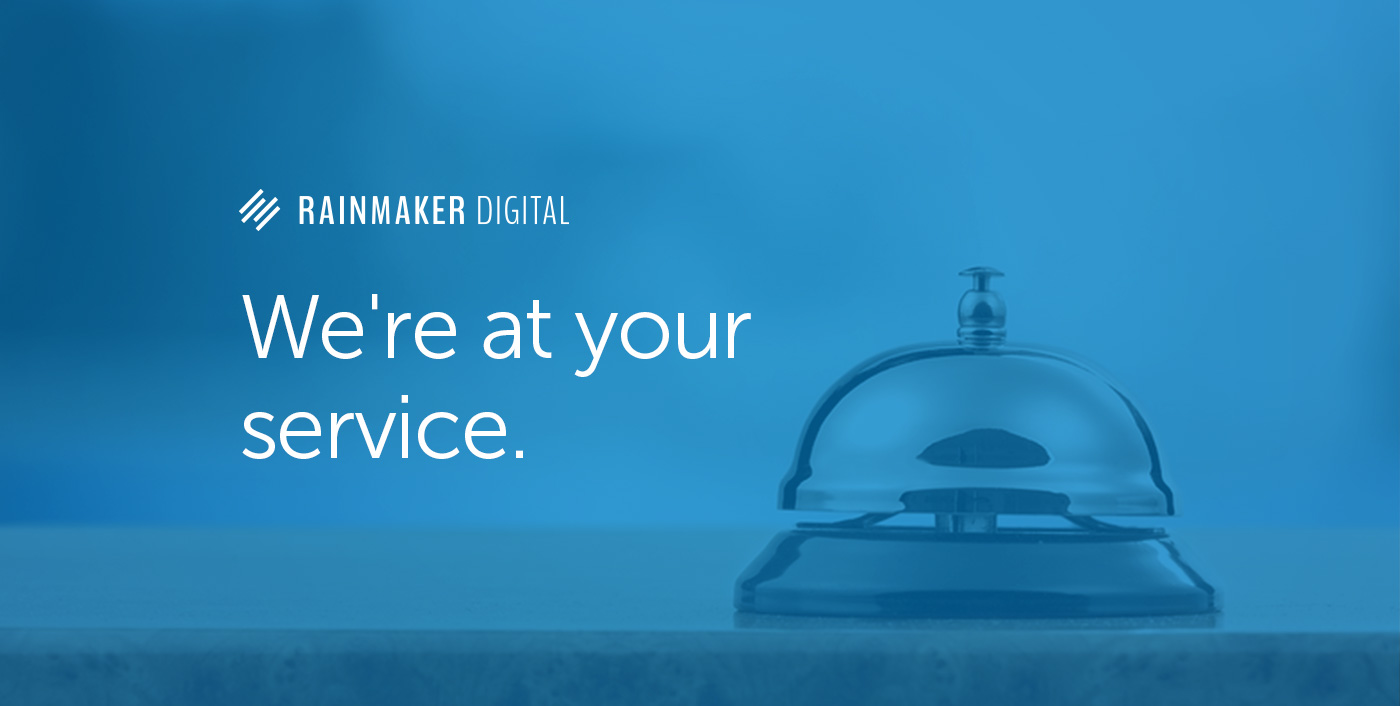 Rainmaker Digital is at Your Service