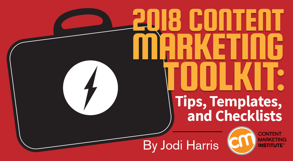 2018 Content Marketing Toolkit: Tips, Templates, and Checklists