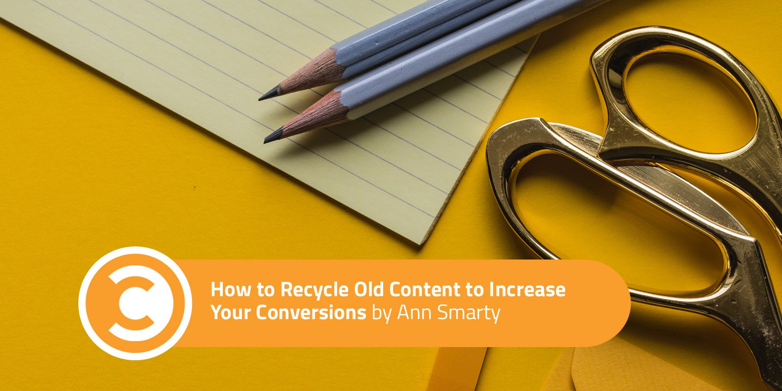 How to Recycle Old Content to Increase Your Conversions
