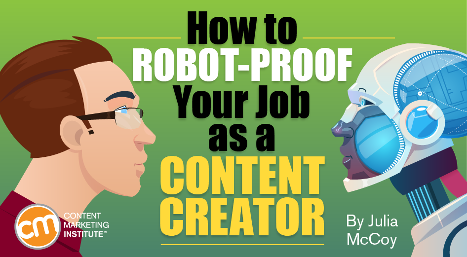 How to Robot-Proof Your Job as a Content Creator