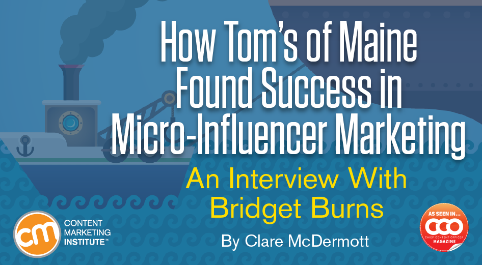 How Tom's of Maine Found Success in Micro-Influencer Marketing