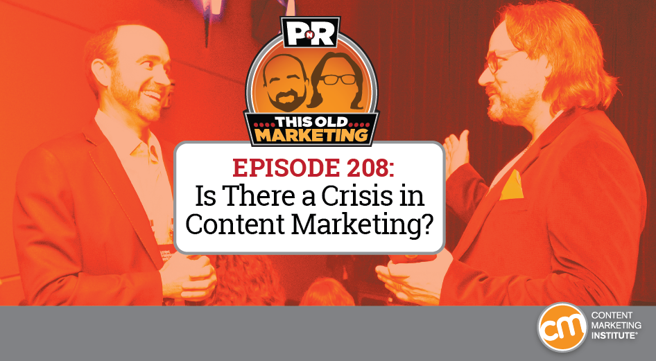 This Week in Content Marketing: Is There a Crisis in Content Marketing?