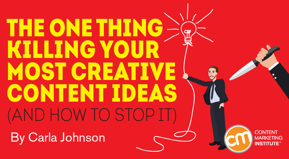The One Thing Killing Your Most Creative Content Ideas (and How to Stop It)