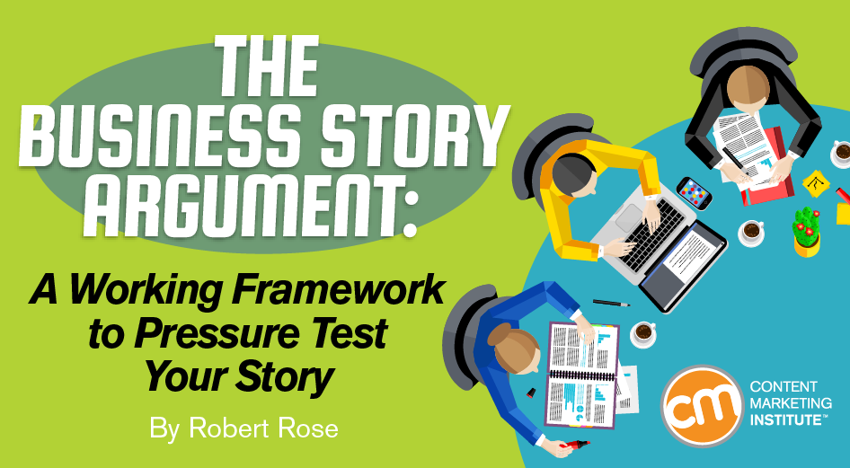 The Business Story Argument: A Working Framework to Pressure Test Your Story