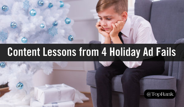 Content Marketing Lessons from 4 Holiday Advertising Fails