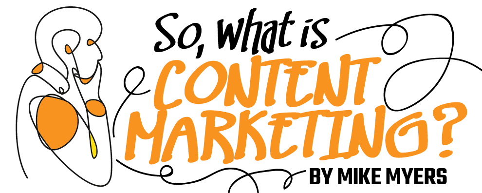 So, what is content marketing?