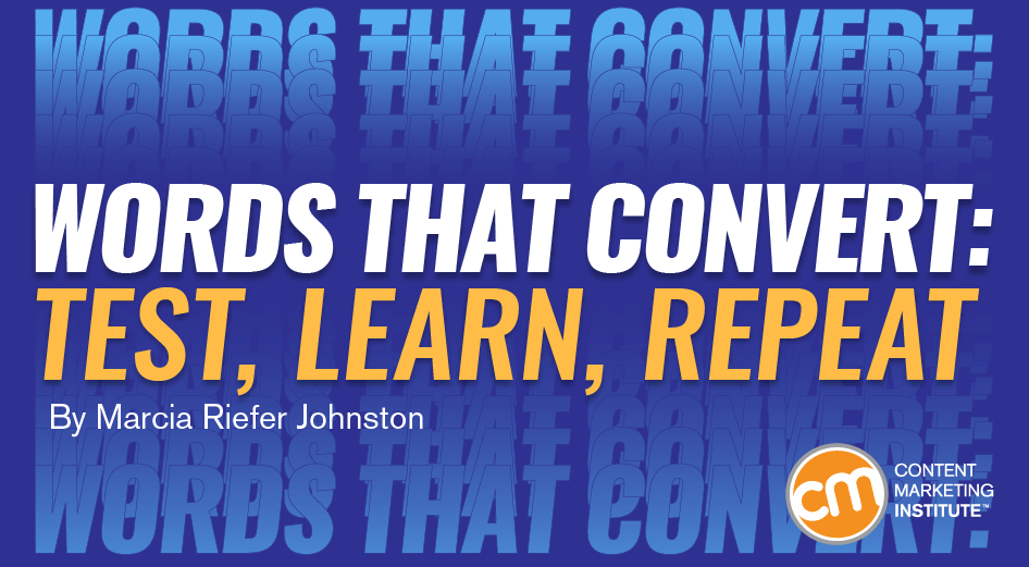 Words That Convert: Test, Learn, Repeat