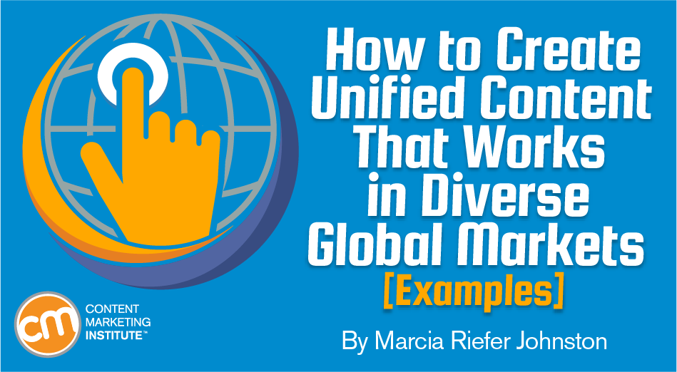 How to Create Unified Content That Works in Diverse Global Markets [Examples]