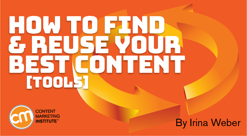 How to Find and Reuse Your Best Content [Tools]