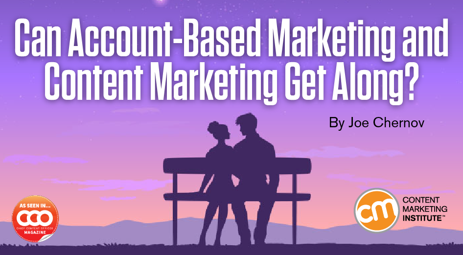 Can Account-Based Marketing and Content Marketing Get Along?