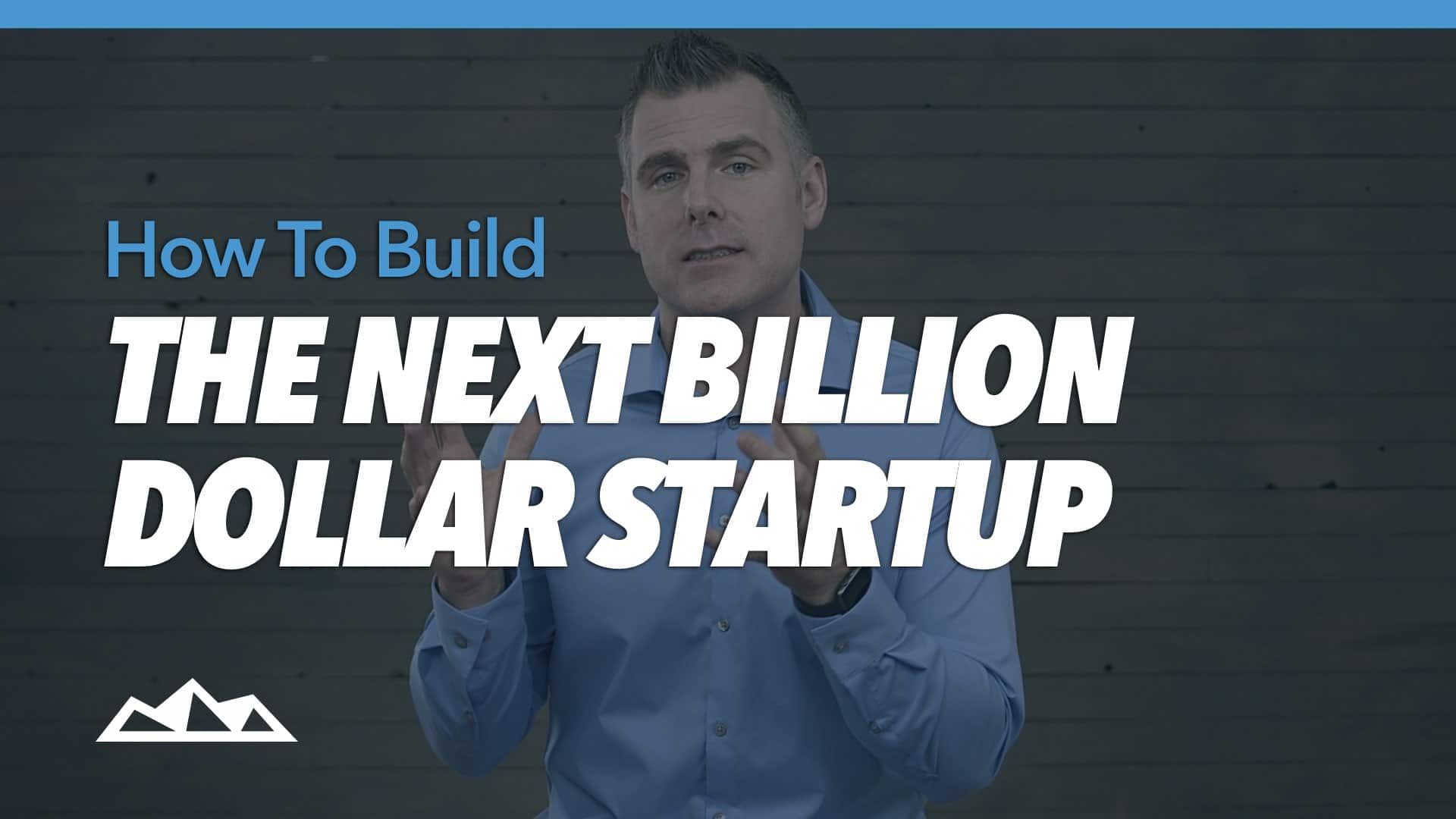 Want to Launch the Next Billion-Dollar Startup? Here's 4 Suggestions By David Sachs