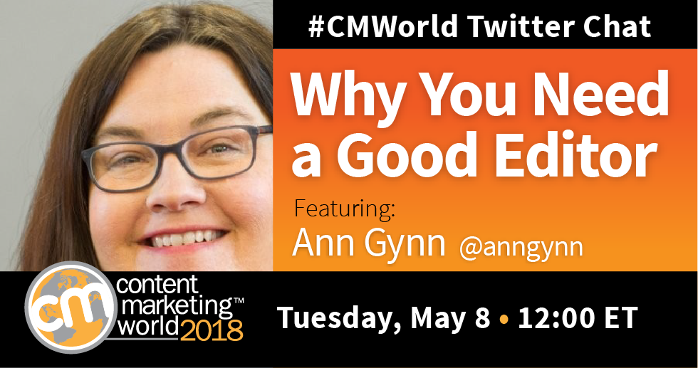 Why You Need a Good Editor: A #CMWorld Twitter Chat with Ann Gynn