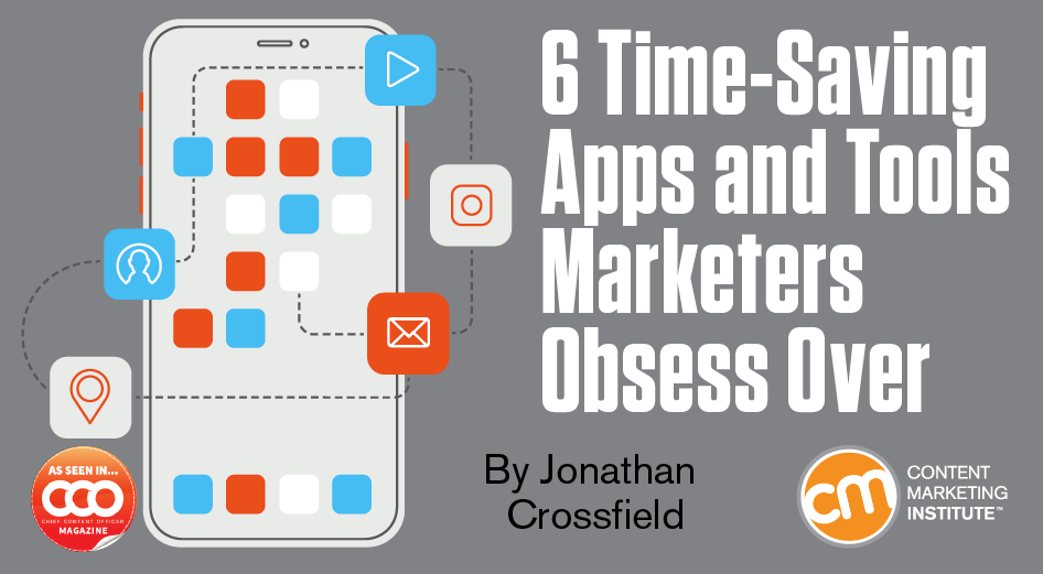 6 Time-Saving Apps and Tools Marketers Obsess Over
